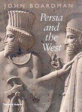 Persia and the West | John Boardman |