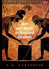 Art and Myth in Ancient Greece | Thomas H. Carpenter |