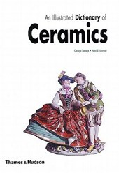 An Illustrated Dictionary of Ceramics | George Savage & Harold Newman & John Patrick Cushion |