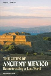 The Cities of Ancient Mexico | Jeremy A. Sabloff |