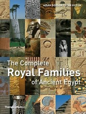 The Complete Royal Families of Ancient Egypt | Aidan Dodson |