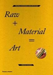 Raw + Material= Art