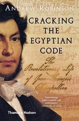 Cracking the egyptian code | Andrew Robinson |