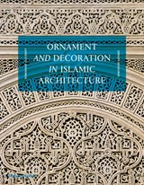 Ornament and decoration in islamic architecture | Dominique Clevenot |