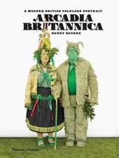 Arcadia britannica : a modern british folklore portrait
