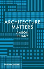 Why architecture matters | Aaron Betsky |