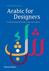 Arabic for designers : an inspirational guide to arabic culture and creativity