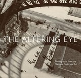 Altering eye : photographs from the national gallery of art | Sarah Greenough |