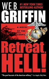 Retreat, Hell! | W. E. B. Griffin |
