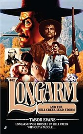 Longarm and the Hell Creek Lead Storm | Tabor Evans |