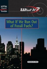 What If We Run Out of Fossil Fuels? | Kimberly M. Miller |