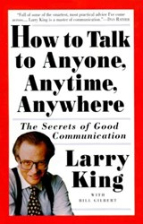 How to Talk to Anyone, Anytime, Anywhere | Larry King |