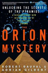 The Orion Mystery | Bauval, Robert ; Gilbert, Adrian |