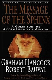The Message of the Sphinx | Hancock, Graham ; Bauval, Robert |