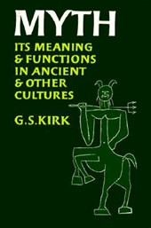 Myth - Its Meaning & Functions in Ancient & Other Cultures