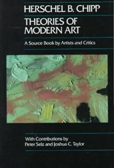 Theories of Modern Art | Herschel B. Chipp |