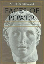 Faces of Power - Alexander's Image & Hellenistic Politics | Andrew Stewart |