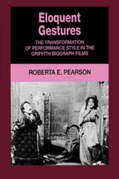 Eloquent Gestures - The Transformation of Performance Style in the Griffith Biograph Films (Paper)