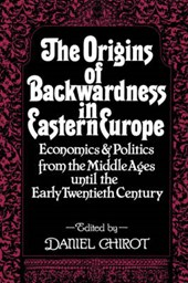 Origins of Backwardness in Eastern Europe - Economics & Politics from the Middle Ages until the Early Twentieth Century (Paper)