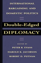 Double-Edged Diplomacy - International Bargaining & Domestic Politics