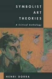 Symbolist Art Theories - A Critical Anthology