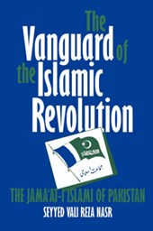 The Vanguard of the Islamic Revolution - The Jama'At-I Islami of Pakistan