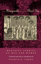 The Honeysuckle & the Hazel Tree - Medieval Stories of Men & Women (Paper) | Patricia Terry |
