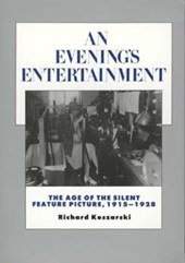 An Evening's Entertainment - The Age of the Silent  Feature Picture, 1915-1928