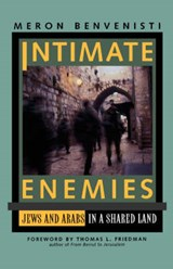 Intimate Enemies - Jews & Arabs in a Shared Land | Meron Benvenisti |