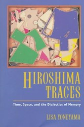 Hiroshima Traces - Time, Space & the Dialects of Memory (Paper)
