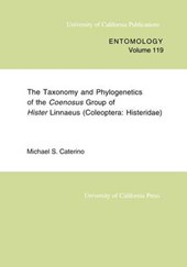 The Taxonomy & Phylogenetics of the Coenosus Group  of Hister Linnaeus (Coleoptera:Histeridae) (Paper only) | Michael S Caterino |