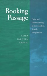 Booking Passage - Exile & Homecoming in the Modern  Jewish Imagination | Sidra Dekoven Ezrahi |