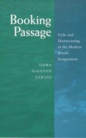 Booking Passage - Exile & Homecoming in the Modern  Jewish Imagination