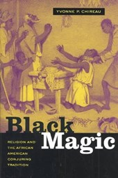 Black Magic - Religion and the African American Conjuring Tradition
