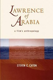 Lawrence of Arabia - A Film's Anthropology (Paper) | Steven C Caton |