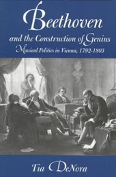 Beethoven & Construction of Genius - Musical Politics in Vienna 1792 - 1803 (Paper)
