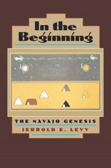 In the Beginning - The Navajo Genesis (Paper) | Jerrold E Levy |