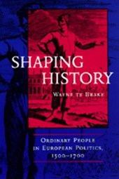 Shaping History - Ordinary People in European Politics 1500-1700 (Paper)