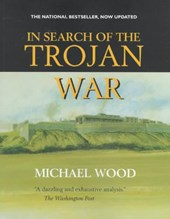 In Search of The Trojan War | Michael W Wood |