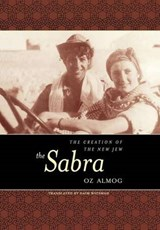 The Sabra - The Creation of the New Jew | Oz Almog |