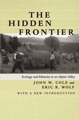 The Hidden Frontier - Ecology & Ethnicity in an Alpine Valley | John W Cole |
