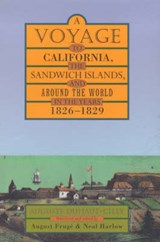 A Voyage to California, the Sandwich Islands & Around the World in the Years 1826 - | Auguste Duhaut-cilly |