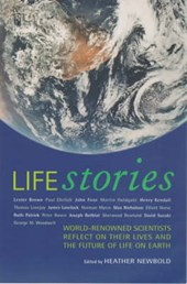 Life Stories - World-Renowned Scientists Reflect on Their Lives & the Future of Life on Earth