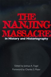 The Nanjing Massacre in History & Historiography
