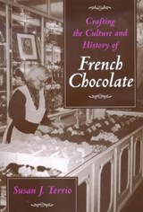 Crafting the Culture & History of French Chocolate | Susan J. Terrio |