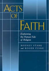 Acts of Faith - Explaining the Human Side of Religion