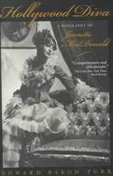 Hollywood Diva - A Biography of Jeanette MacDonald | Edward Baron Turk |