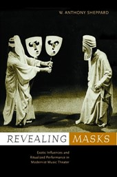 Revealing Masks - Exotic Influences &  Ritualized Performance in Modernist Music Theater