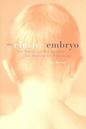 The Elusive Embryo - How Women & Men Approach New Reproductive Technologies