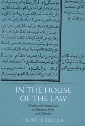 In the House of the Law - Gender & Islamic Law in Ottoman Syria & Palestine
